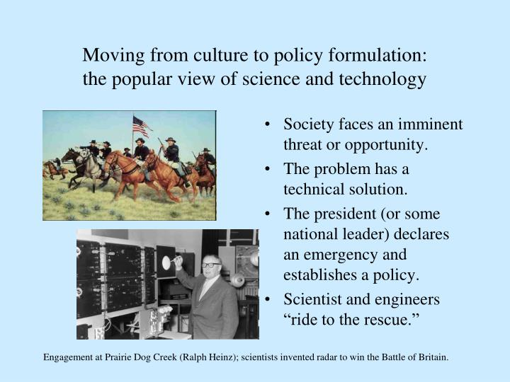 Moving from culture to policy formulation the popular view of science and technology