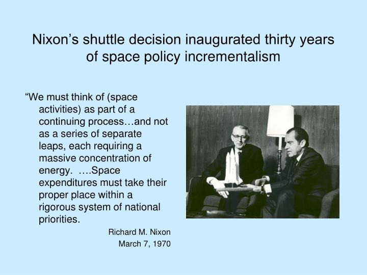 Nixon's shuttle decision inaugurated thirty years of space policy incrementalism