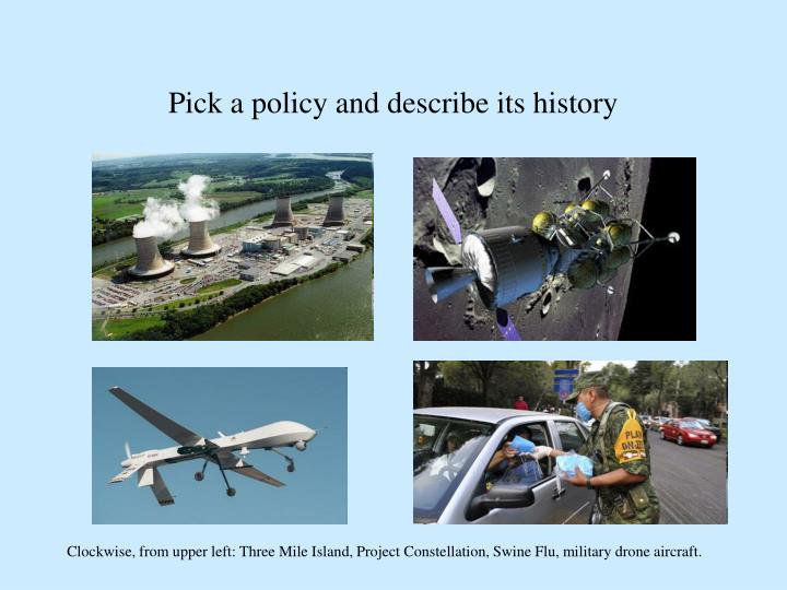 Pick a policy and describe its history