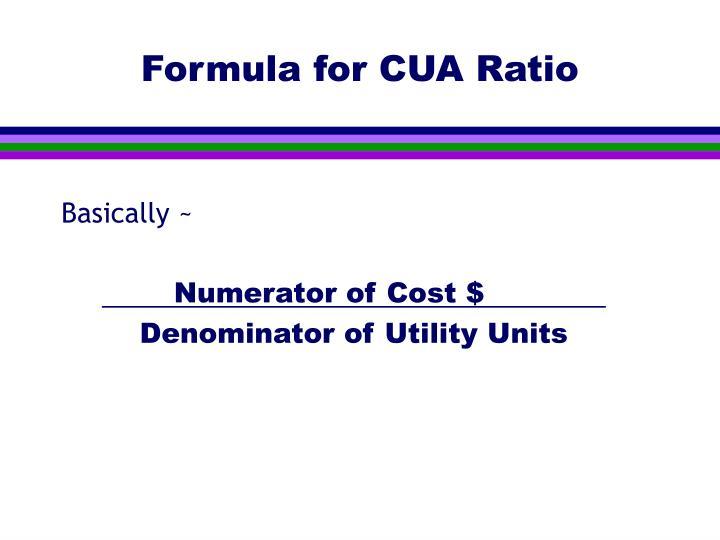 Formula for CUA Ratio