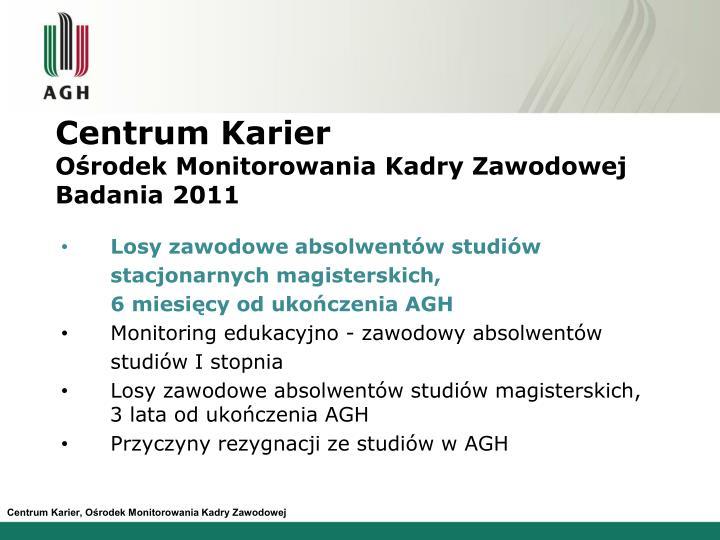 Centrum karier o rodek monitorowania kadry zawodowej badania 2011