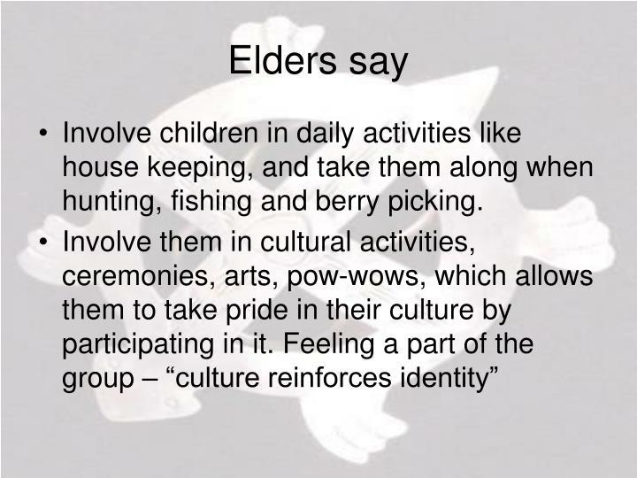 Elders say