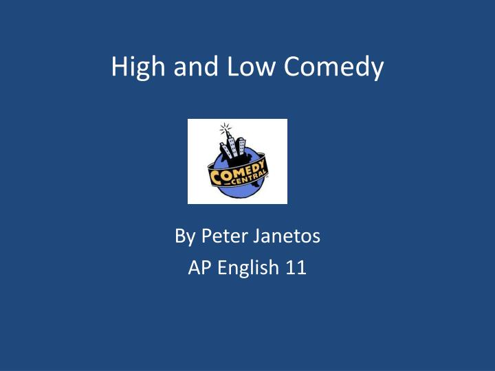 high and low comedy n.
