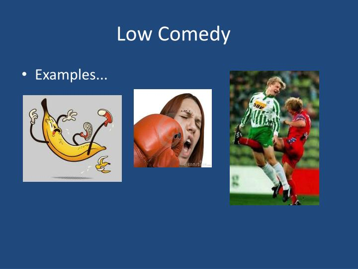 Ppt High And Low Comedy Powerpoint Presentation Id4212855
