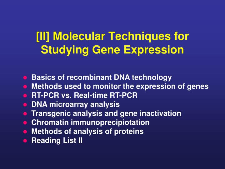 ii molecular techniques for studying gene expression n.
