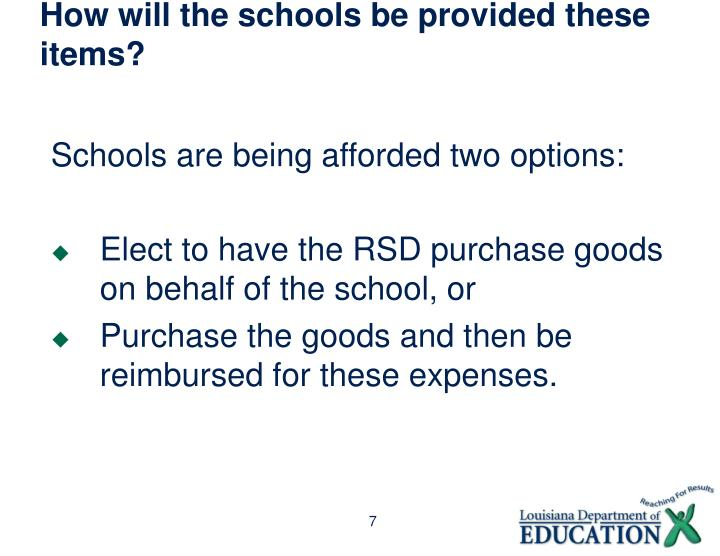 How will the schools be provided these items?