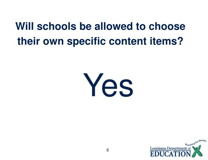 Will schools be allowed to choose their own specific content items?