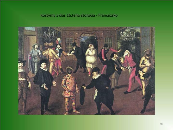 Kostýmy z čias 16.teho storočia - Francúzsko
