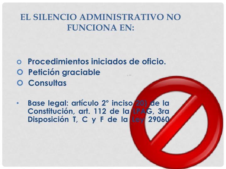 El Silencio Administrativo no funciona en: