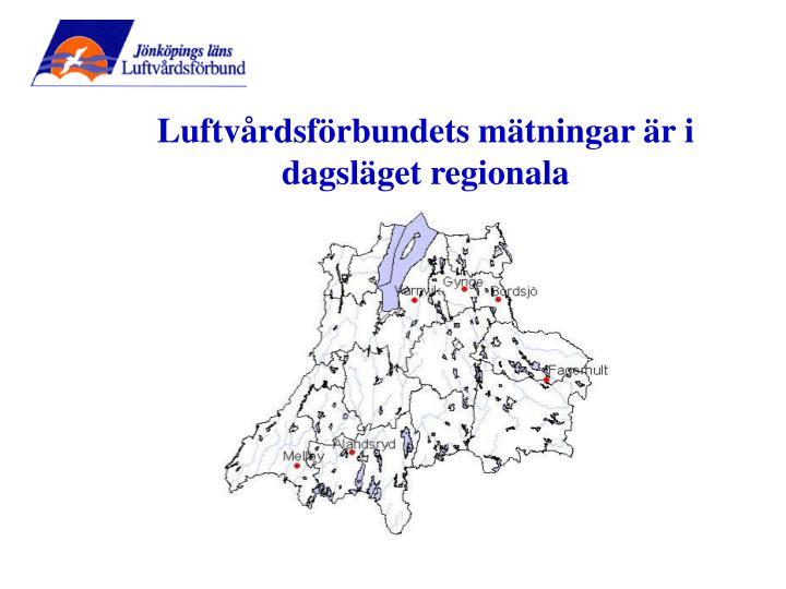 Luftvårdsförbundets mätningar är i dagsläget regionala