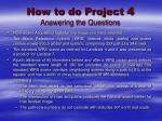 how to do project 4 answering the questions