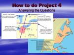how to do project 4 answering the questions1