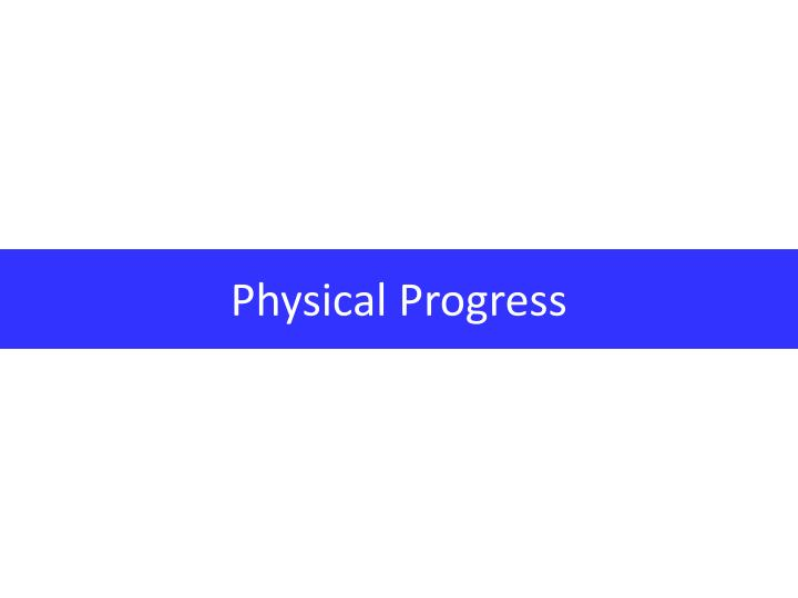 Physical Progress