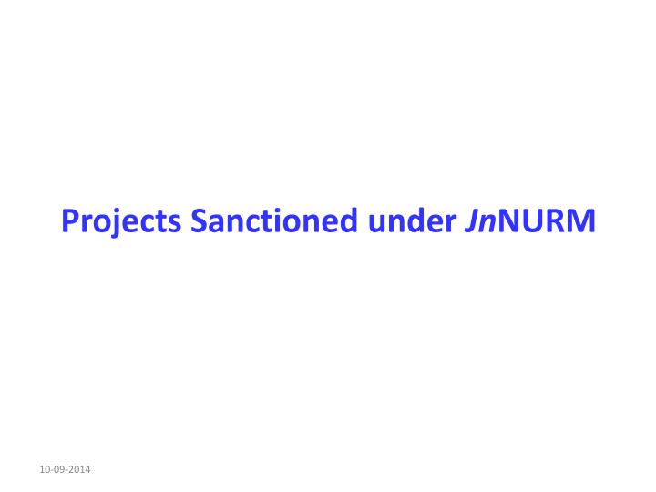 Projects Sanctioned under