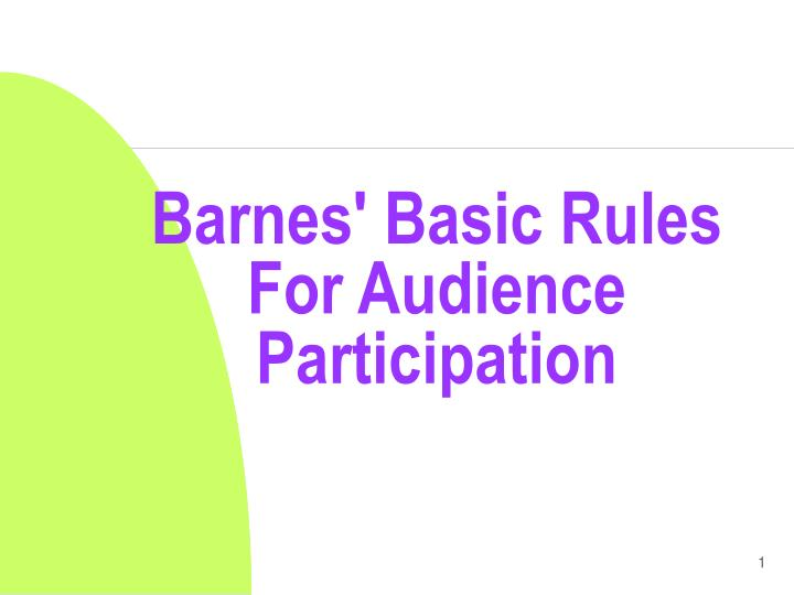 barnes basic rules for audience participation n.