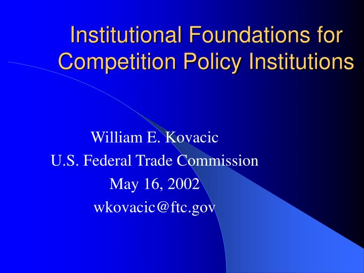 Institutional foundations for competition policy institutions