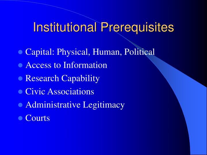 Institutional Prerequisites