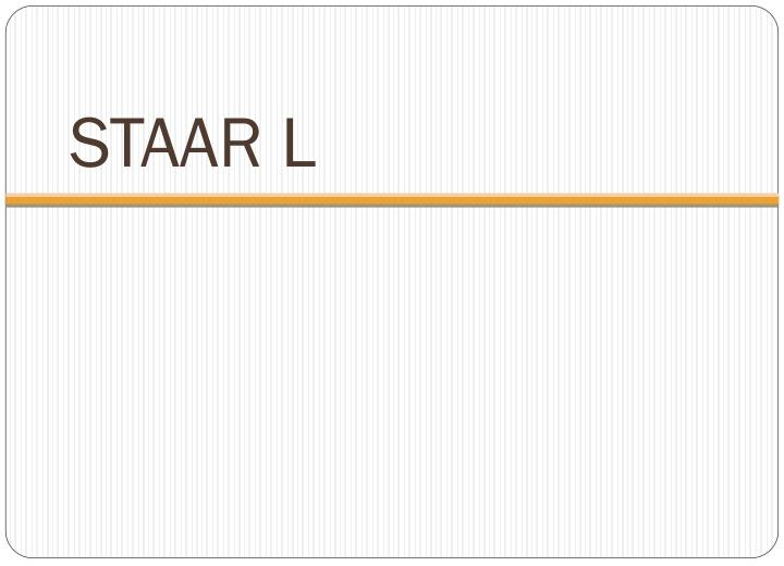 STAAR L