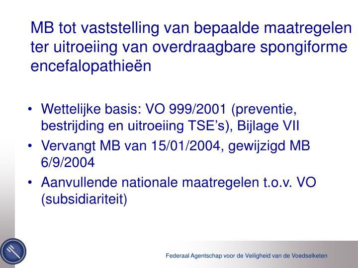 MB tot vaststelling van bepaalde maatregelen ter uitroeiing van overdraagbare spongiforme encefalopathieën