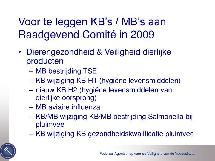 Voor te leggen kb s mb s aan raadgevend comit in 2009
