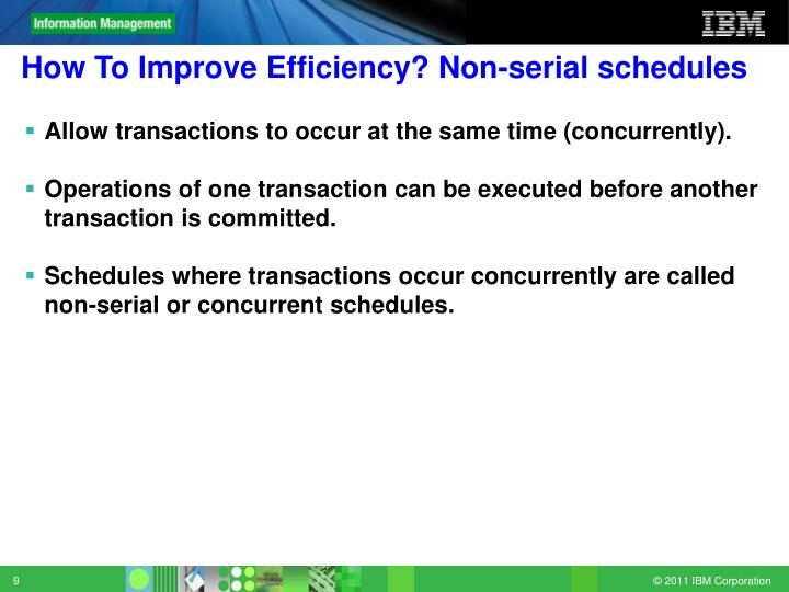 How To Improve Efficiency? Non-serial schedules