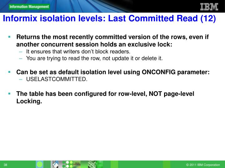 Informix isolation levels: Last Committed Read (12)