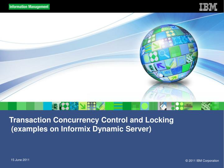 Transaction concurrency control and locking examples on informix dynamic server