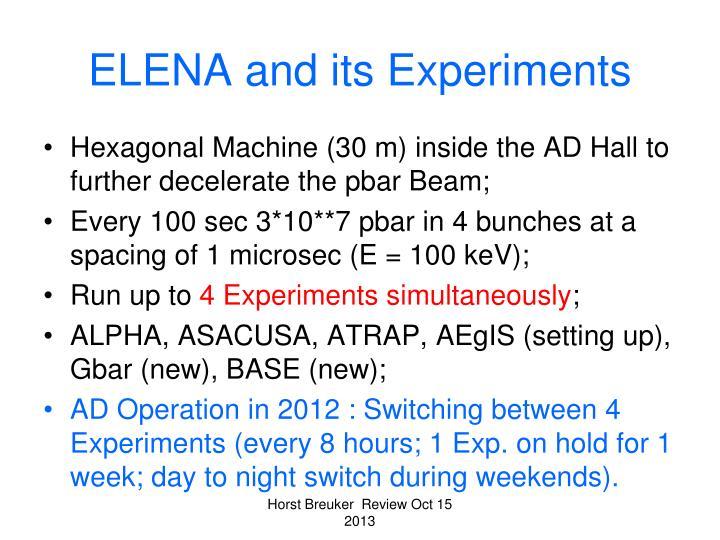 Elena and its experiments