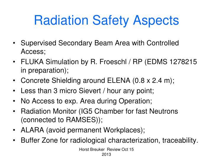 Radiation Safety Aspects