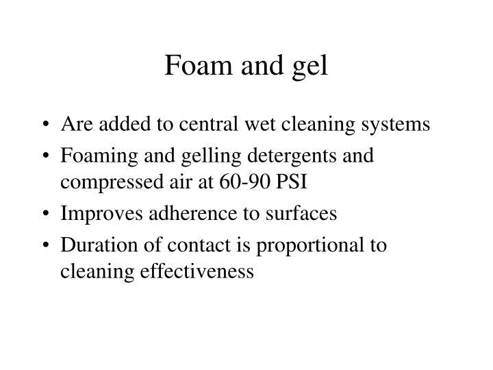 Foam and gel