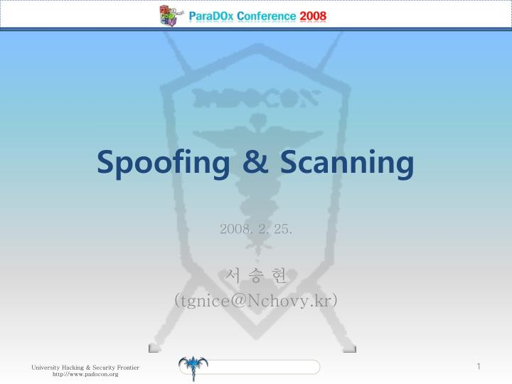 Spoofing scanning