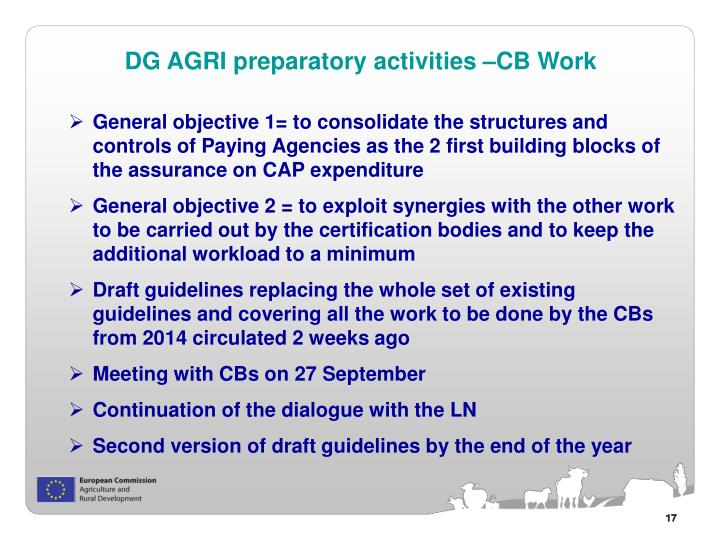 General objective 1= to consolidate the structures and controls of Paying Agencies as the 2 first building blocks of the assurance on CAP expenditure
