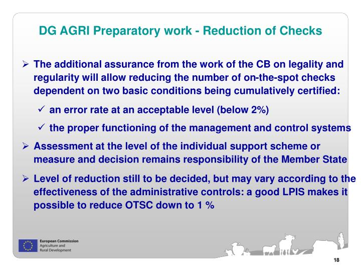 The additional assurance from the work of the CB on legality and regularity will allow reducing the number of on-the-spot checks dependent on two basic conditions being cumulatively certified: