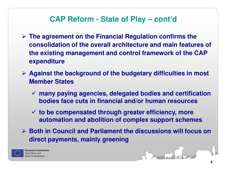 The agreement on the Financial Regulation confirms the consolidation of the overall architecture and main features of the existing management and control framework of the CAP expenditure