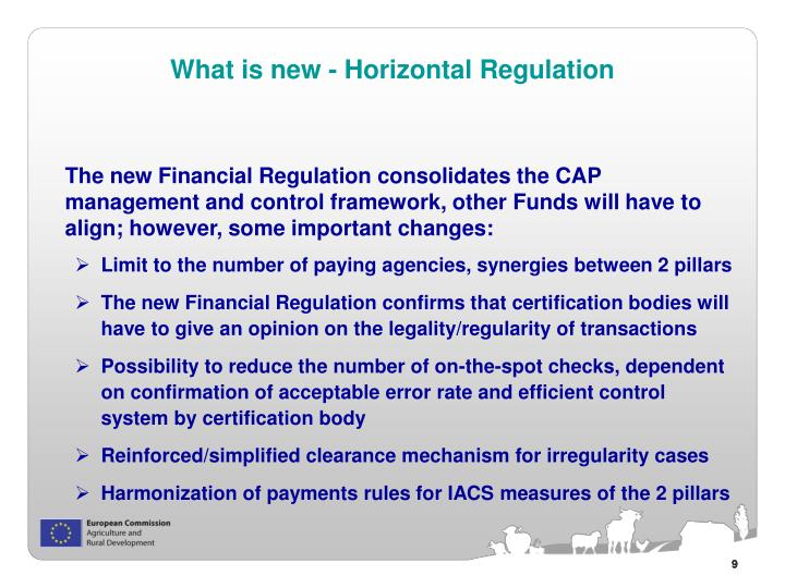 The new Financial Regulation consolidates the CAP management and control framework, other Funds will have to align; however, some important changes:
