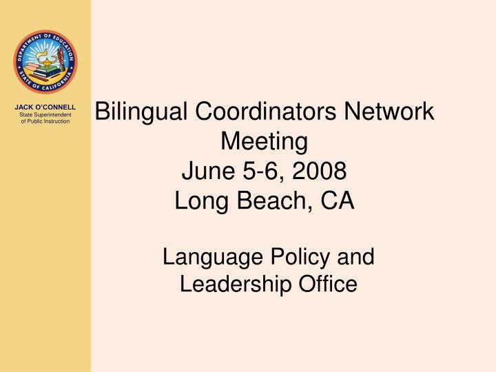 bilingual coordinators network meeting june 5 6 2008 long beach ca n.