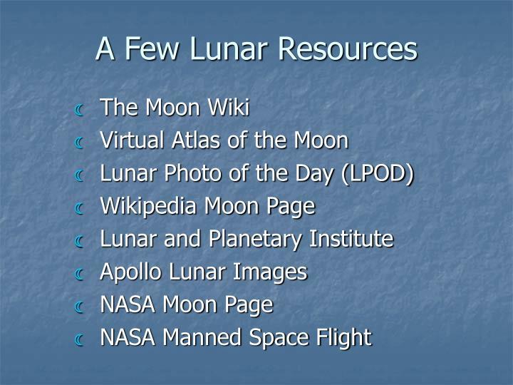 A Few Lunar Resources