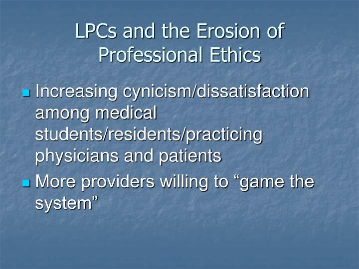 LPCs and the Erosion of Professional Ethics