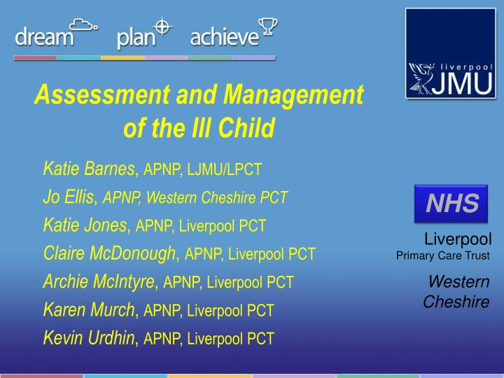 assessment and care management Management considerations for assessment and planning, managing the care process management and leadership are important for the delivery of good health.