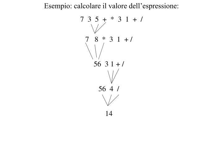 Esempio: calcolare il valore dell'espressione:
