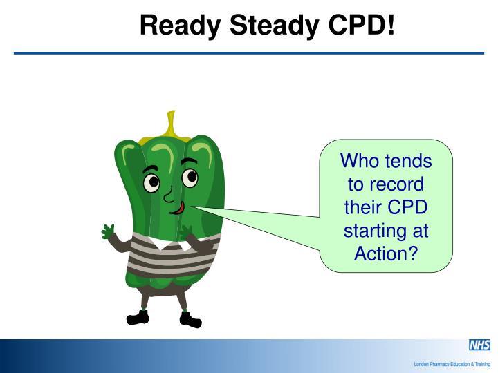 Ready steady cpd1