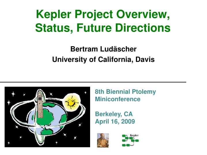 Kepler project overview status future directions
