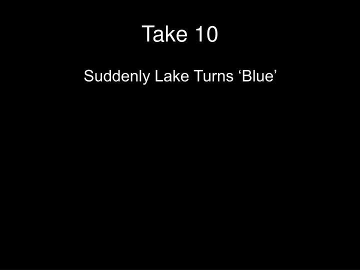 Take 10