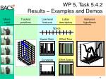 wp 5 task 5 4 2 results examples and demos
