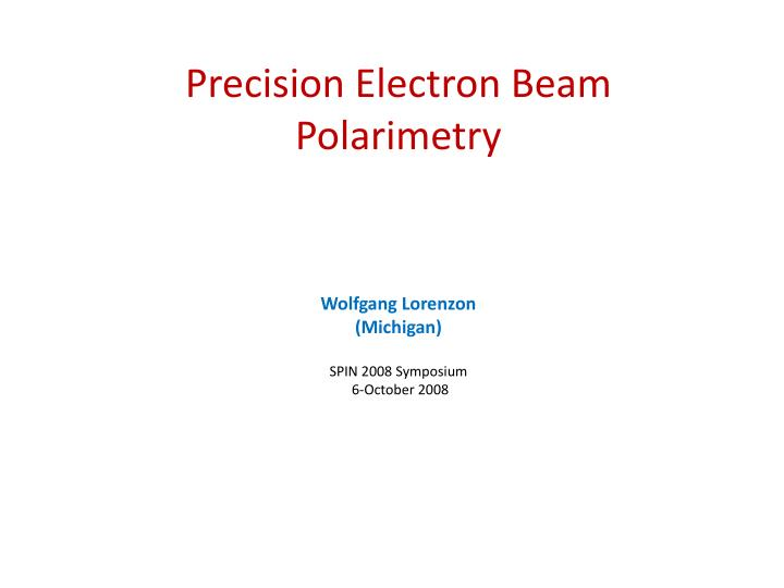 precision electron beam polarimetry n.