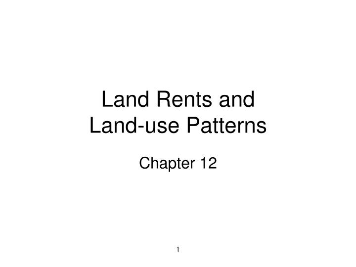land rents and land use patterns n.