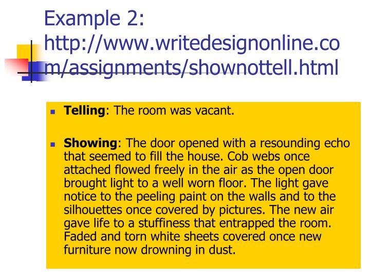 Example 2: http://www.writedesignonline.com/assignments/shownottell.html