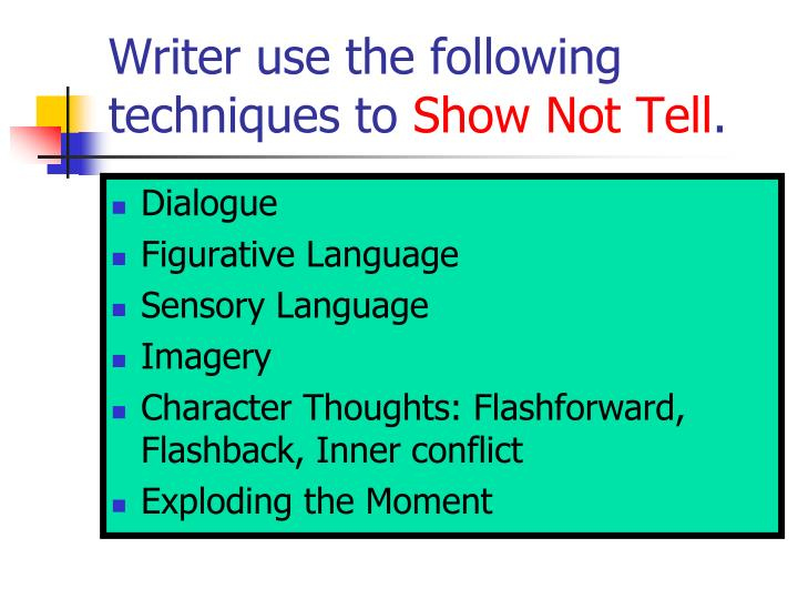 Writer use the following techniques to