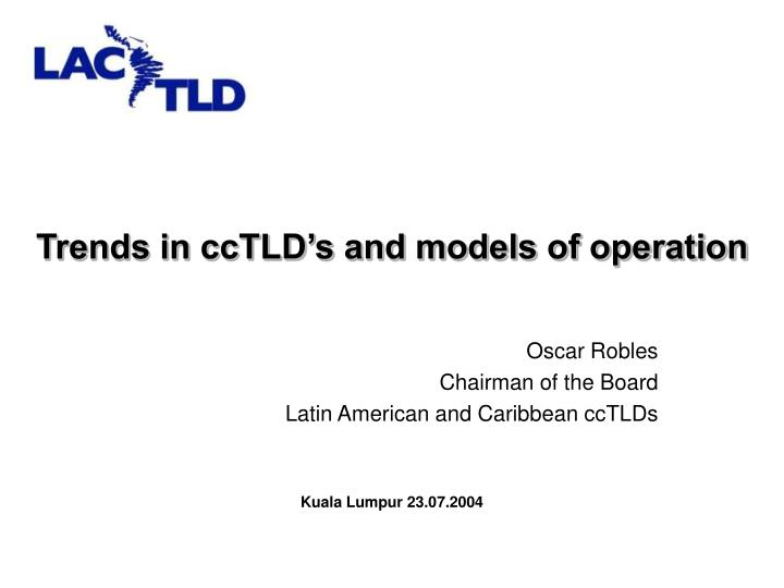 Trends in ccTLD's and models of operation