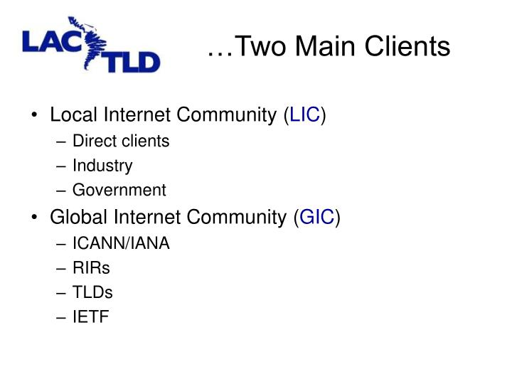 …Two Main Clients